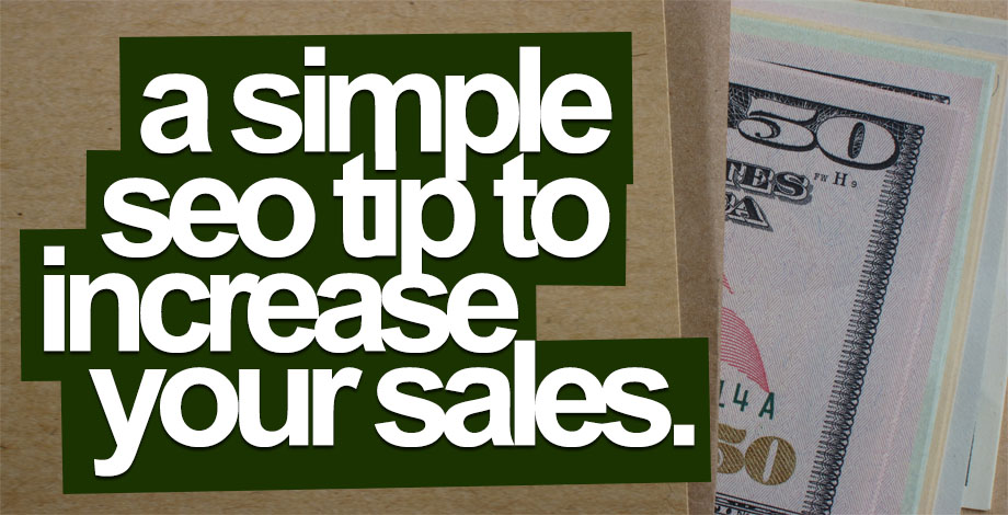 A Simple SEO Trick to Increase Your Sales