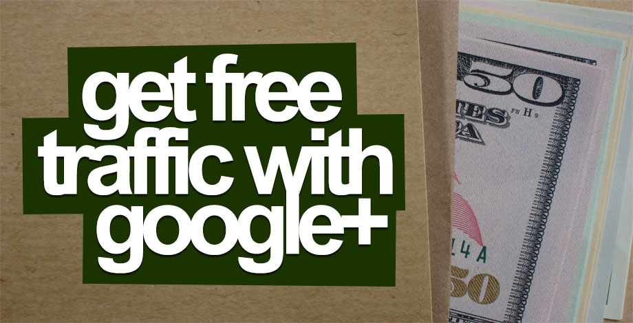 3 Steps to Getting Free Traffic from Google+