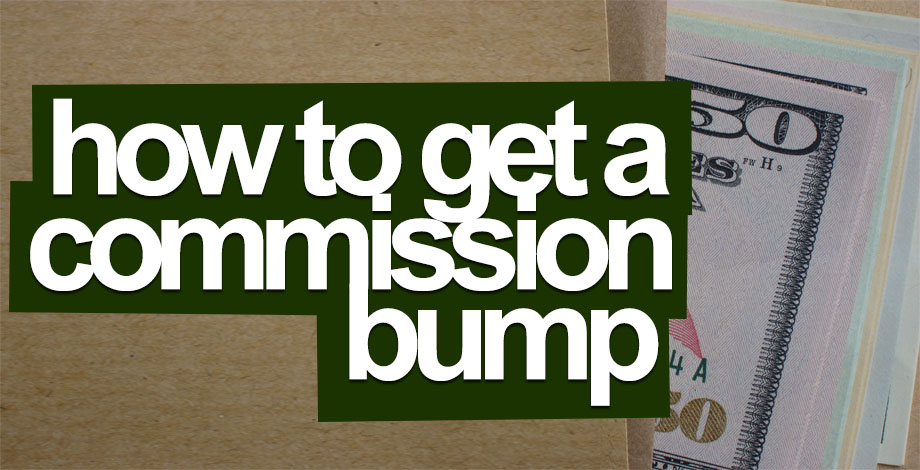 How to Ask for a Commission Bump And Actually Get One!